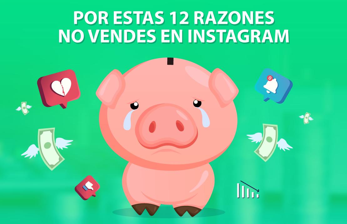 12 razones por las que no vendes en instagram
